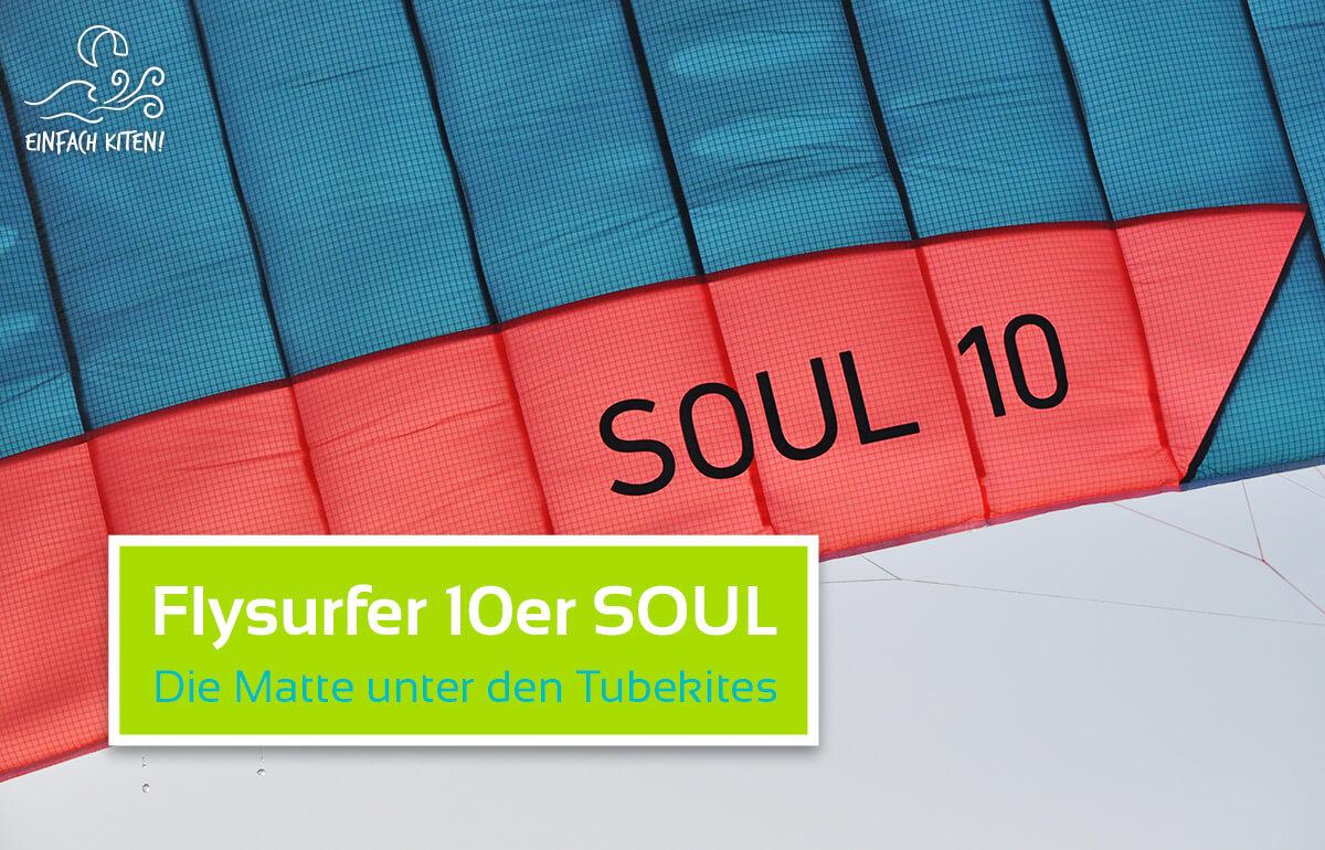 Flysurfer SOUL 10er Matte Testbericht