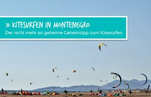 Kitesurfen in Montenegro, der nicht mehr ganz so geheime Geheimtipp