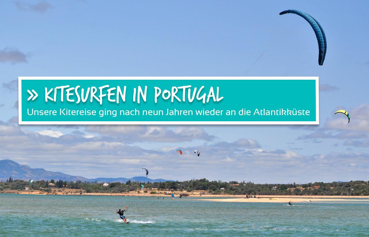 Kitesurfen in Portugal - Im Land der langen Sandstrände, wilden Küsten und guten Wellen